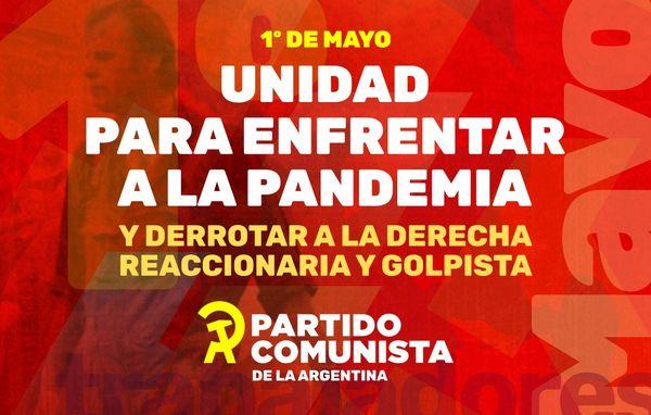 1° de Mayo: Unidad para enfrentar la Pandemia y Derrotar a la Derecha Reaccionaria y Golpista